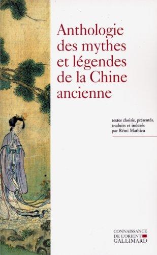 Anthologie des mythes et légendes de la Chine ancienne