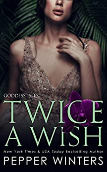 Twice a Wish (GODDESS ISLES Book 2) by [Pepper Winters]