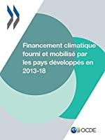 Financement climatique fourni et mobilisé par les pays développés en 2013-2018