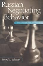 Russian Negotiating Behavior: Continuity and Transition (Cross-Cultural Negotiation Books)