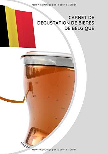 Carnet de dégustation de bières: Carnet de dégustation de bières de Belgique| 100 fiches à compléter.