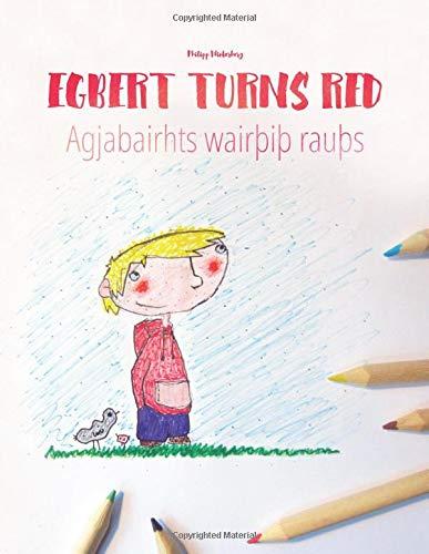 Egbert Turns Red/Agjabairhts wairþiþ rauþs: Children's Picture Book/Coloring Book English-Gothic (Bilingual Edition/Dual Language)