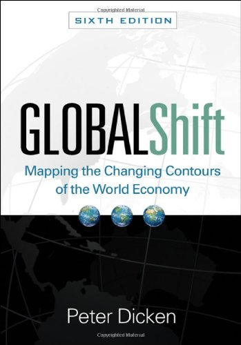 Global Shift, Sixth Edition: Mapping the Changing Contours of the World Economy (Global Shift: Mapping the Changing Cont