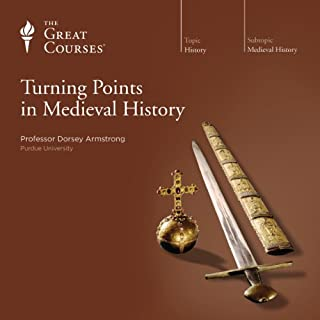 Turning Points in Medieval History                   Written by:                                                                                                                                 Dorsey Armstrong,                                                                                        The Great Courses                               Narrated by:                                                                                                                                 Dorsey Armstrong                      Length: 12 hrs and 11 mins     7 ratings     Overall 4.9