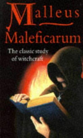 Malleus Maleficarum: The Classic Study of Witchcraft