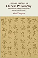 Nineteen Lectures on Chinese Philosophy: A Brief Outline of Chinese Philosophy and the Issues It Entails