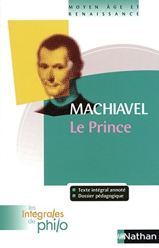 Les intégrales de Philo - MACHIAVEL, Le Prince