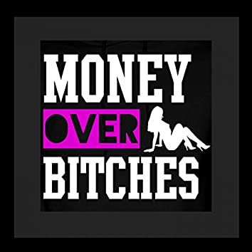 Money Over Bıtches