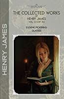 The Collected Works of Henry James, Vol. 23 (of 36): Eugene Pickering; Glasses (Bookland Classics)