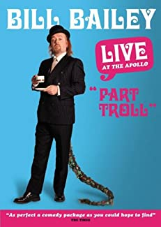Bill Bailey: Part Troll - Live At The Apollo
