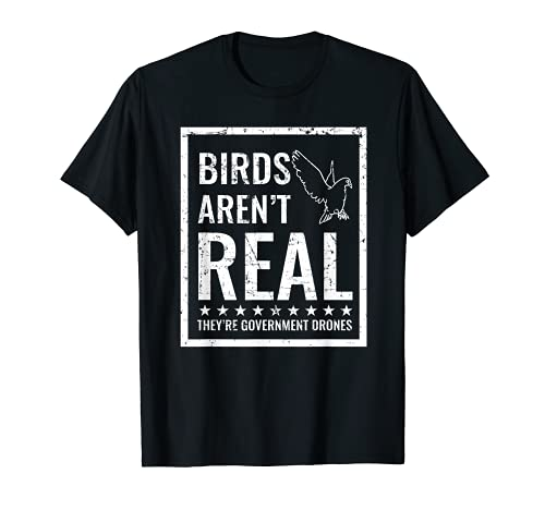 Birds Aren't Real They'r Government Drones Maglietta