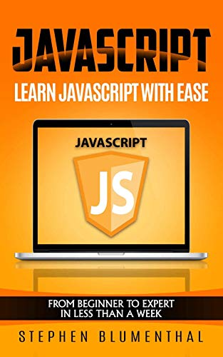 JavaScript : From Beginner To Expert In Less Than A Week (English Edition)