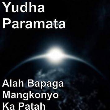 Alah Bapaga Mangkonyo Ka Patah