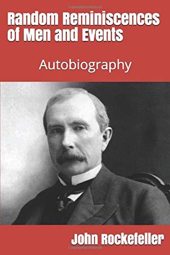 Random Reminiscences of Men and Events: Autobiography