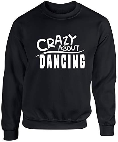 Hippowarehouse Crazy About Dancing Unisex Jumper Sweatshirt Pullover Bl