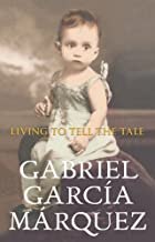 Living To Tell The Tale by Gabriel Garcia Marquez (2003-11-06)