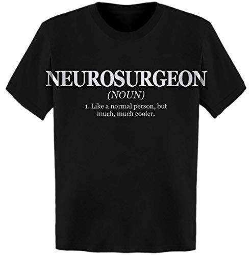Neurosurgeon Definition: Like a Normal Person, But T-Shirt Black