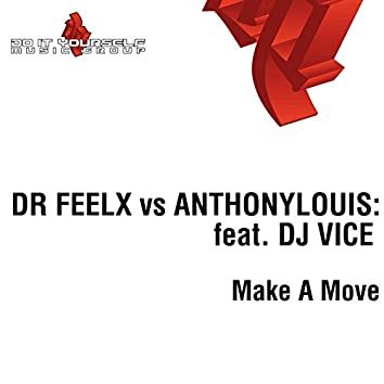 Make a Move (feat. Dj Vice) [Dr Feelx Vs Anthonylouis:]