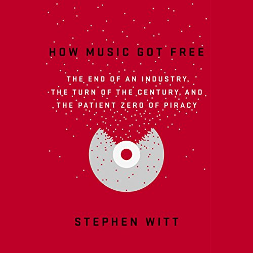How Music Got Free audiobook cover art