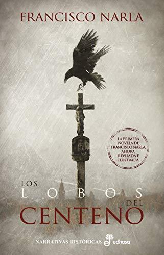 Los Lobos Del Centeno Narrativas Históricas Spanish Edition Ebook Narla Francisco Ramos María Teresa Kindle Store