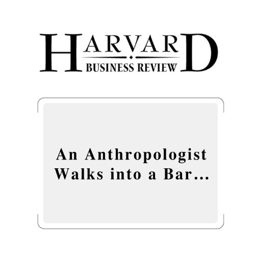An Anthropologist Walks Into a Bar… (Harvard Business Review) audiobook cover art