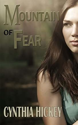 Mountain of Fear by Cynthia Hickey (2014-01-26)