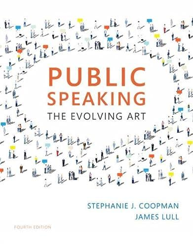 Compare Textbook Prices for Public Speaking: The Evolving Art 4 Edition ISBN 9781337107563 by Coopman, Stephanie J.,Lull, James
