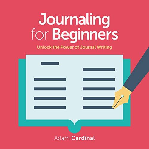 Journaling for Beginners: Unlock the Power of Journal Writing Titelbild