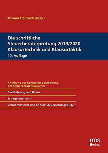 Die schriftliche Steuerberaterprüfung 2019/2020 Klausurtechnik und Klausurtaktik