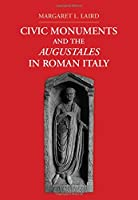 Civic Monuments and the Augustales in Roman Italy