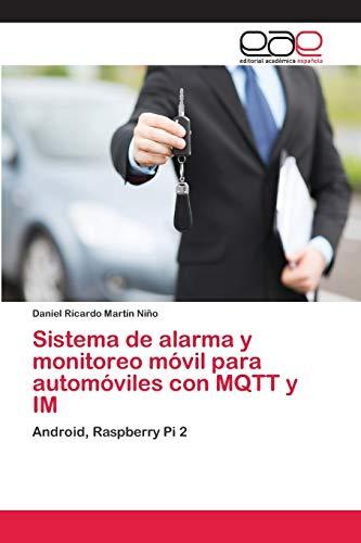 Sistema de alarma y monitoreo móvil para automóviles con MQTT y IM