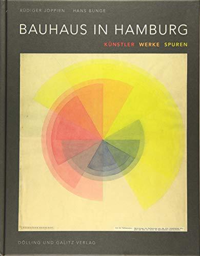 Bauhaus in Hamburg: Künstler, Werke, Spuren (Schriftenreihe des Hamburgischen Architekturarchivs, Bd. 39)