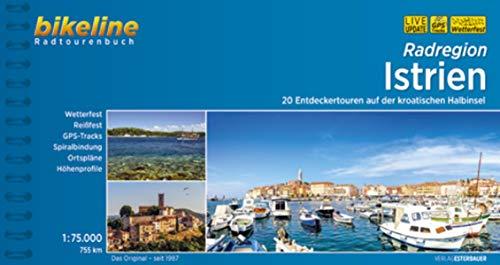 Radregion Istrien: Auf 20 Touren die Halbinsel entdecken, 755 km (Bikeline Radtourenbücher)