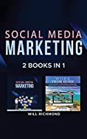 Social Media Marketing Work from Home Passive Income Ideas 2 Books in 1: Master Social Media Marketing to Promote Your Product and Create Passive Income with Blogging, E-Commerce, Dropshipping, from the Comfort of Your Home