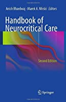 Handbook of Neurocritical Care: Second Edition by Unknown(2010-10-28)