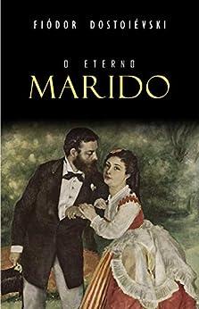 O Eterno Marido por [Fiódor Dostoiévski]