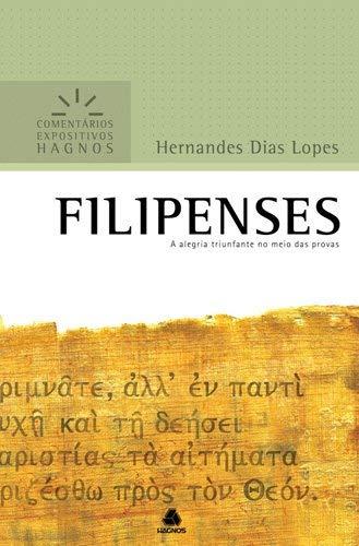 Filipenses - Comentários Expositivos Hagnos: A alegria triunfante no meio das provas