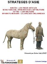 Stratèges d'Asie (Sun Tzu, Sa Ma Yang Kin, Ou Tse, Miyamoto Musashi) (French Edition)