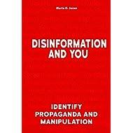 Disinformation and You: Identify Propaganda and Manipulation