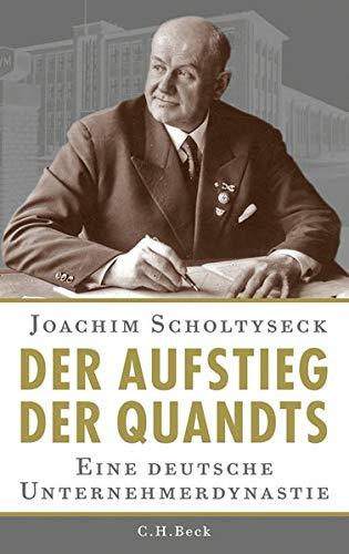Der Aufstieg der Quandts: Eine deutsche Unternehmerdynastie