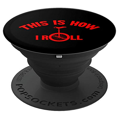 This Is How I Roll Cute Unicyclists Funny Unicycle Bike Gift PopSockets Grip and Stand for Phones and Tablets