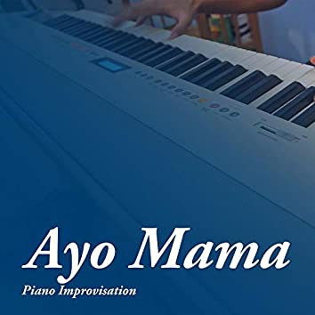 Ayo Mama (Piano Improvisation)