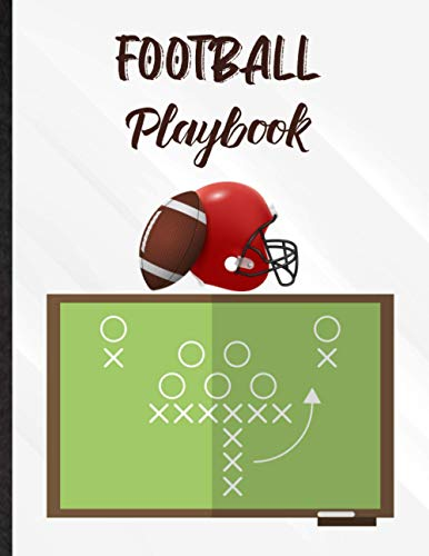 Football Playbook. Notebook With Blank Field Templates To Plan Tactics & Team Strategies: Practice Planner For Coaching Staff & American Football ... Novelty Gift Idea For Coach Of Any Level
