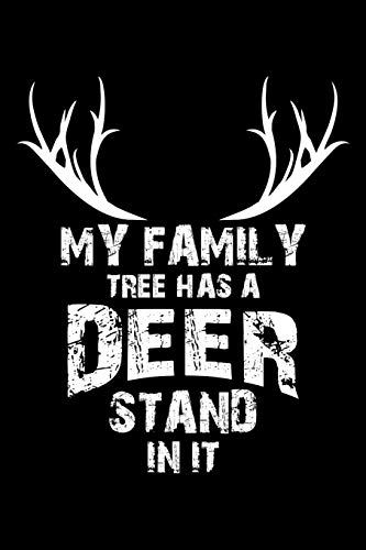 My Family Tree Has A Deer Stand In It: Notebook 120 Pages Journal 6x9 Blank Line