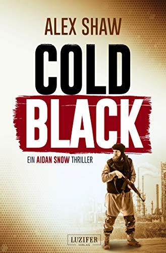 COLD BLACK: Thriller (Aidan Snow Thriller 2)