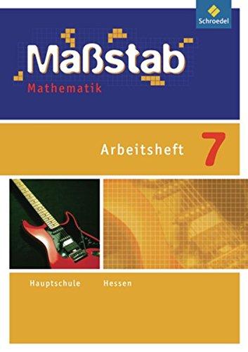 Maßstab - Mathematik für die Sekundarstufe I in Hessen - Ausgabe 2010: Arbeitsheft 7: Sekundarstufe 1 - Ausgabe 2010