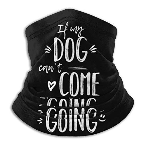 Polaina para el cuello, divertida, retro, vintage, con diseño de perro si mi perro no puede venir con la cara, polaina para el cuello, multifuncional, pasamontañas, máscara facial al aire libre
