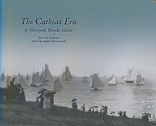 The Catboat Era: In Newport, Rhode Island