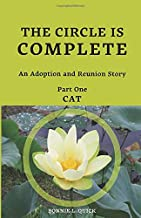 The Circle is Complete: An Adoption and Reunion Story Part One--CAT