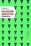 Les accords mets et vins : A la portée de tous